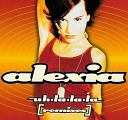 Alexia - Uh La La La Fathers Of Sound Vocal Mix