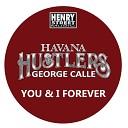 Havana Hustlers George Calle - You I Forever Savage Disco Mix