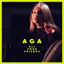 AGA - All Your Friends