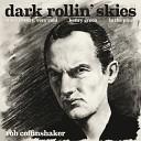 Dark Rollin' Skies