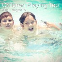 William D agostino - Children Playing Too