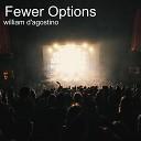 William D agostino - Fewer Options