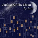 Zara - Jealous of the Moon