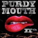 Purdymouth - Ain t Talkin Bout Love
