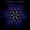 Kastomarin - Just Wanna