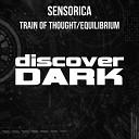 Sensorica - Train of Thought Original Mix