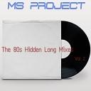 Ms Project feat Leroy Gomez Patrick Hernandez Gibson Brothers Weather girls - Disco Medley Bonus Track