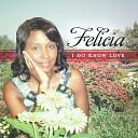 Felicia - I Do Know Love Instrumental