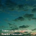 Namiko Shinozaki - Tomorrow go to another