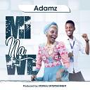 Adamz - Mi Na We