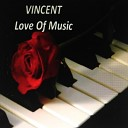 Vincent - Wind Beneath My Wings