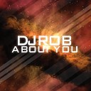DJ Rob - About You