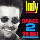 Indy - Dance 2 The Beat Extended Mix
