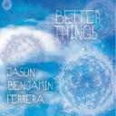 Jason Benjamin Ferrera - Now