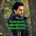 Xushnud - Oshig ing