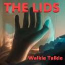 The Lids - Walkie Talkie
