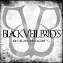 Black Veil Brides - Knives and Pens Acoustic