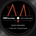 Nicole Moudaber - Feel That Original Mix