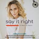 A Mase Sharliz - Say It Right Radio Mix