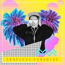 DJ Lybra - Tropical Paradise