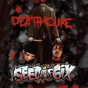 Seed of 6ix - Death Cure