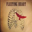Fleeting Heart - Loving You Still