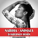 Nabiha - Animals (DJ Krupnov Remix)
