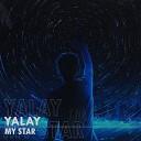 YALAY - MY STAR