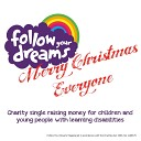 Follow Your Dreams - Merry Christmas Everyone