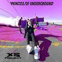 XS Project - Princess of Underground