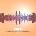 Fred - Here Before