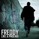 Freddy - Like a Phoenix