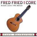Fred Fried and Core - Make It Easy On Yourself