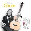 Willy Claure - La Vida Es Linda
