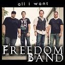 Freedom Band - All I Want