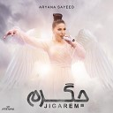 Aryana Sayeed - Jigarem