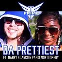 Frime feat Paris Montgomery Danny Blanco - Da Prettiest feat Paris Montgomery Danny Blanco