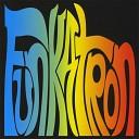 Funkatron - Dance Hippies Dance