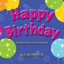 Fun Party DJ - Happy Birthday Karaoke Instrumental Version