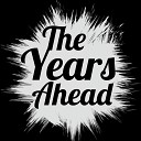 The Years Ahead - Drive By