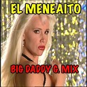 Gaby - El Meneaito Big Daddy G Mix