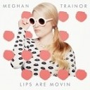 Meghan Trainor - Lips Are Movin  (Alexx Dee Remix)