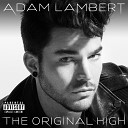 Adam Lambert - What do you want from me super remix