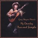 Gary Wayne Morris New Rain - Still Loving You