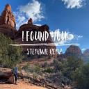 Stephanie Heitz - I Found You