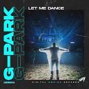 G Park - Let Me Dance
