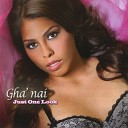 Gha nai - Say You Want Me