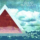 Ghost Maneuver - About You