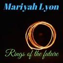 Mariyah Lyon - Most People Never Listen