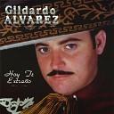 Gildardo Alvarez - Hoy Si Me Va A Doler